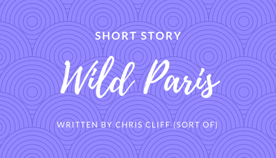 Short Story - Wild Paris by Chris Cliff